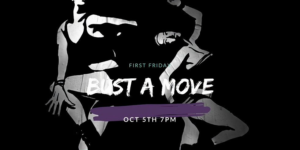 First Friday Bust A Move