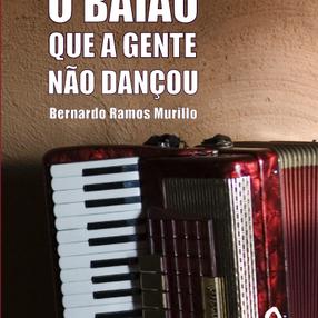 """Leia um conto do livro """"O baião que a gente não dançou"""", de Bernado Ramos Murillo"""