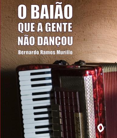"""Leia um conto do livro """"O baião que a gente não dançou"""", de Bernados Ramos Murilo"""