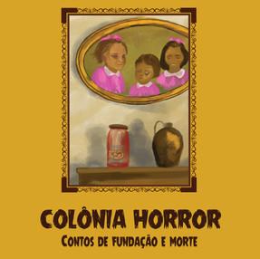 """Leia um conto do livro """"Colônia Horror"""""""