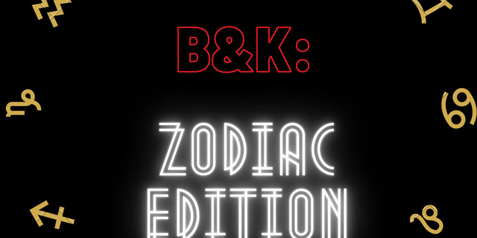 B&K: ZODIAC EDITION NYC