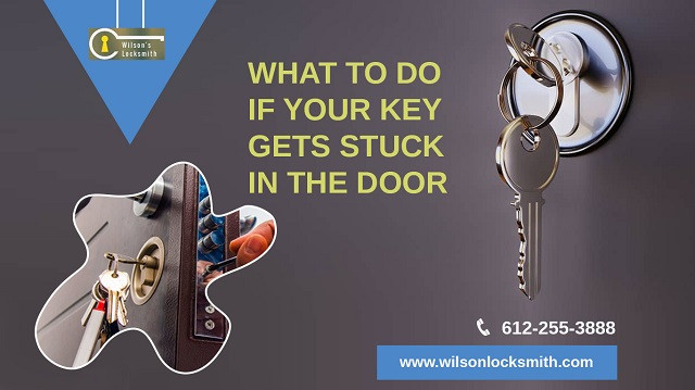 What to Do If Your Key Gets Stuck inthe Door