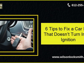 6 Tips to Fix A Car Key That Doesn't Turn in the Ignition