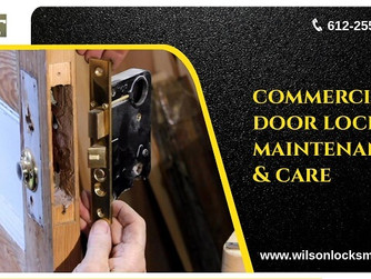 Locksmith's Role in The Maintenance And Care of Commercial Door Lock