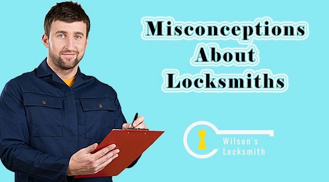 Misconceptions about locksmiths