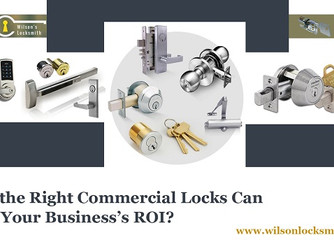 Here's How The Right Commercial Locks Will Help Your Business's ROI