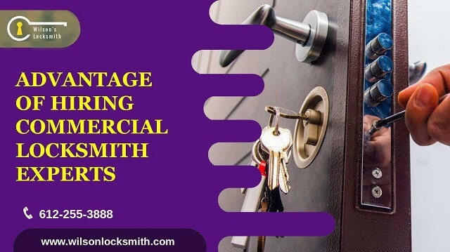 Advantage of hairing commerciallocksmith experts