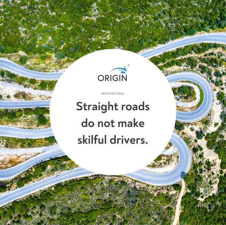 Monday Motivation-Straight Roads do not make skilful drivers