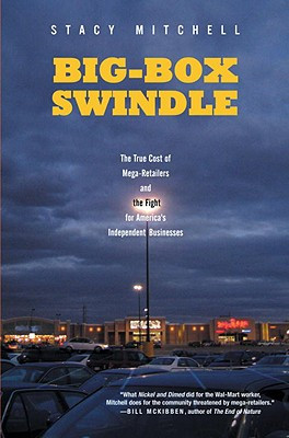 Big-Box Swindle by Stacy Mitchell