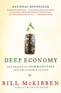 Deep Economy: Written by Bill McKibben