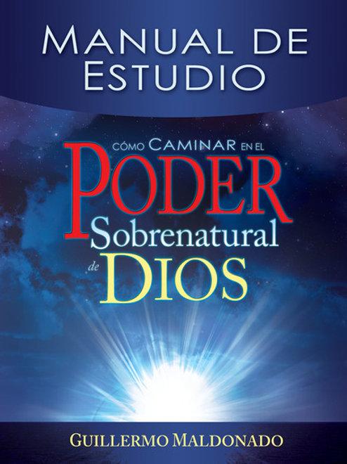 Como Caminar En El Poer Sobrenatural de Dios