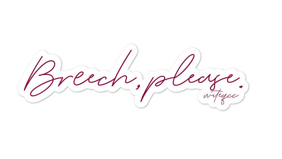 """""""Breech Please"""" Bubble-free sticker"""