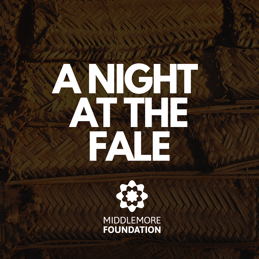 A NIGHT AT THE FALE