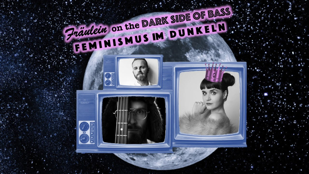 "Fräulein on the Dark Side of Bass - ""Feminismus im Dunkeln"""
