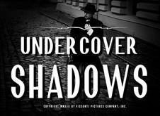 UNDERCOVER SHADOWS.jpg