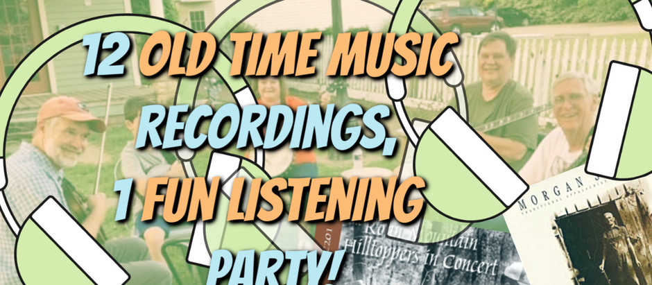 12 old time music recordings, 1 fun listening party