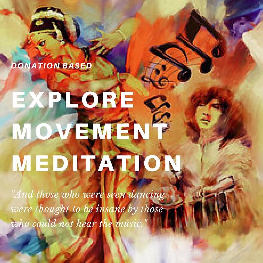 Explore Movement Meditation