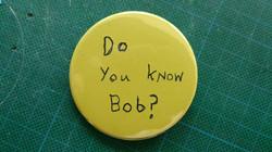 Do you know Bob?