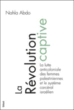 La_Révolution_captive_Nahla_Abdo_blast