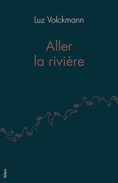Aller la rivière · Luz Volckmann · littérature