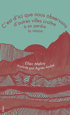 C'est d'ici · Ellen Meloy traduite par Agnès André · Chroniques d'écologie