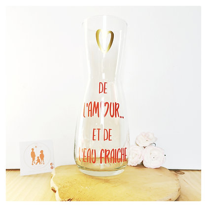 """Carafe """"De l'amour et de l'eau fraiche"""""""