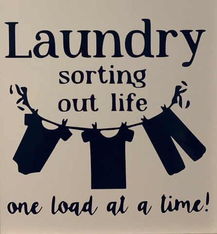 LAUNDRY - SORTING OUT LIFE ONE LOAD AT A TIME