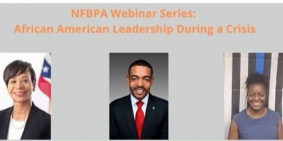 NFBPA Webinar Series: African American Leadership During a Crisis