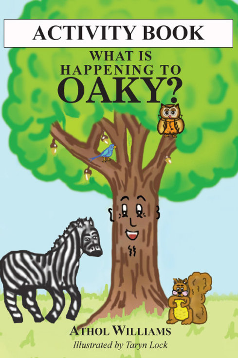 What is Happening to Oaky? Activity Book