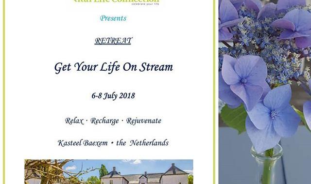 Get Your Life On Stream Retreat__6-8 juli 2018__Kasteel Baexem, Limburg 🎉✨🎊✨🎉✨🎊✨🎉✨🎊✨🎉✨🎊✨🎉✨🎊✨ SPECIALE AANBIEDING__Ben je klaar om je 10 jaar