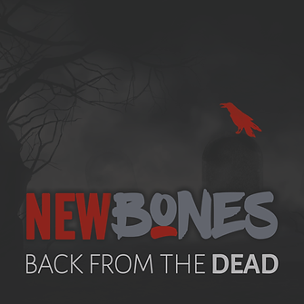 Newbones-Back-from-the-dead-art.png