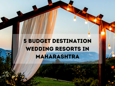 5 Budget Destination Wedding Resorts In Maharashtra