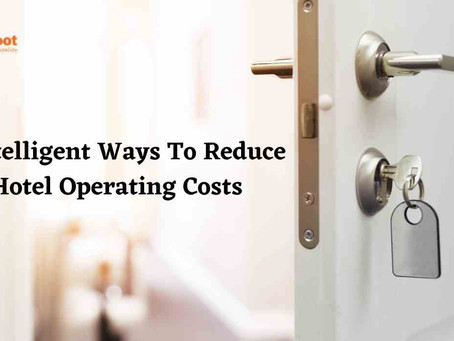 5 Intelligent Ways To Reduce Hotel Operating Costs