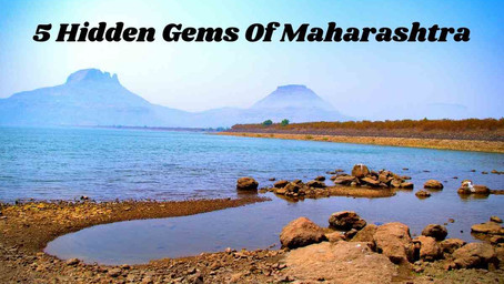 5 Hidden Gems Of Maharashtra