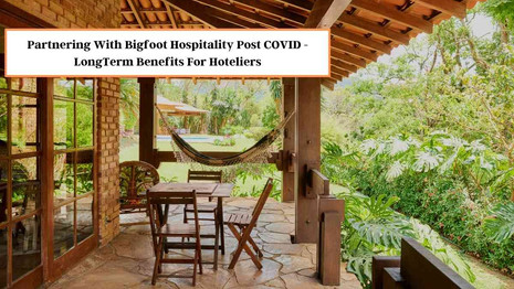 Partnering With Bigfoot Hospitality Post COVID - Long-term Benefits For Hoteliers
