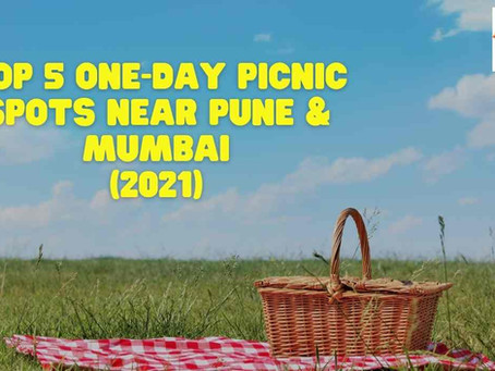 Top 5 One Day Picnic Spots Near Pune & Mumbai (2021)