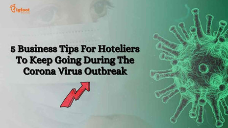 5 Business Tips For Hoteliers To Keep Going During The Corona Virus Outbreak