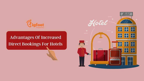 Advantages Of Increased Direct Bookings For Hotels