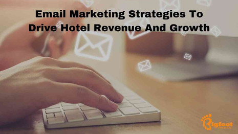 Email Marketing Strategies To Drive Hotel Revenue And Growth