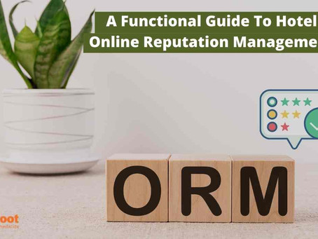 A Functional Guide To Hotel Online Reputation Management