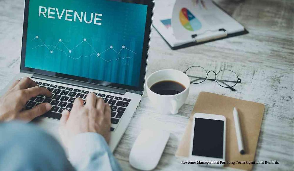 Revenue Management For Long Term Significant Benefits