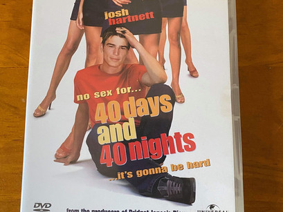 40 Days and 40 Nights: The good, the bad, and the ... abstinent? 🤷‍♂️