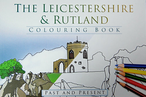 The Leicestershire and Rutland Colouring Book
