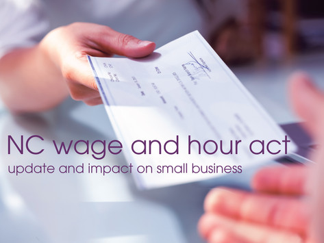North Carolina Wage and Hour Act Update and Impact on Small Businesses