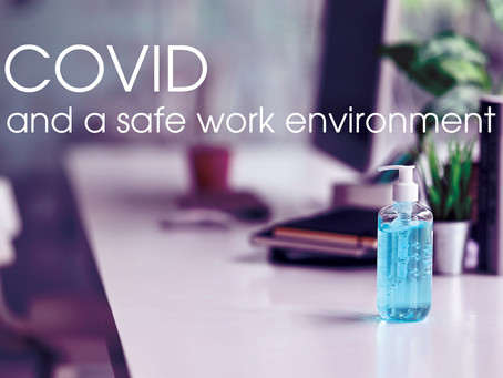 COVID and a Safe Work Environment - What that means for small businesses