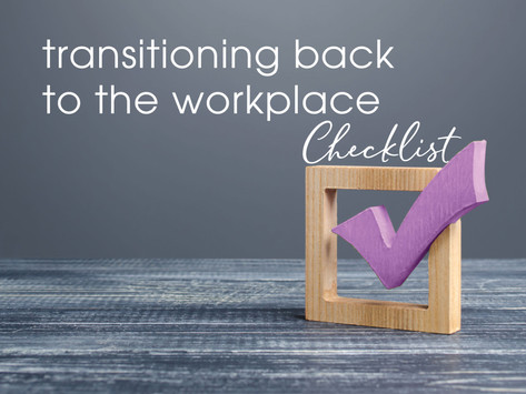 Transitioning Back to the Workplace