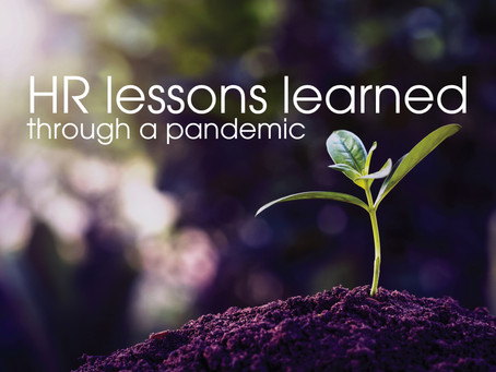 HR Lessons Learned through a Pandemic