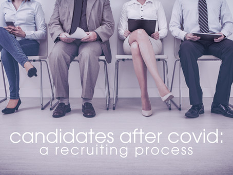 Candidates After Covid: A Recruiting Process