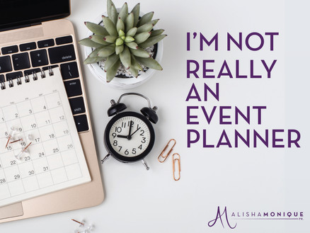 I'm Not Really an Event Planner