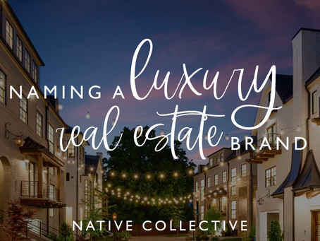 Naming a Luxury Real Estate Brand
